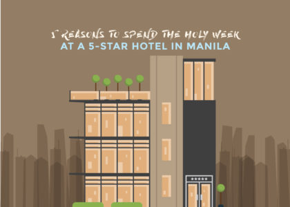 5 Reasons to Spend the Holy Week at a 5-Star Hotel in Manila