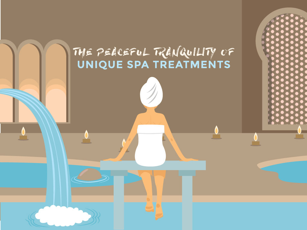 The Peaceful Tranquility of Unique Spa Treatments
