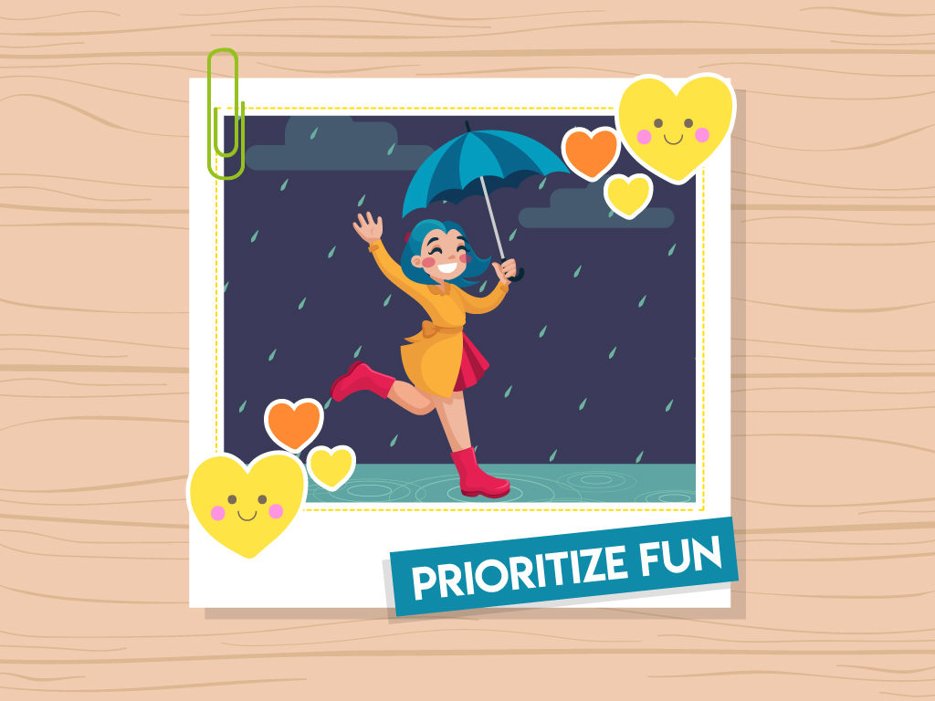 Prioritize Fun